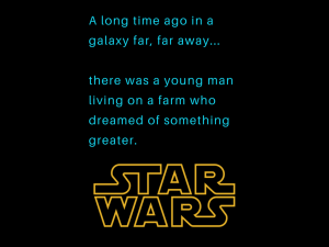 A long time agoin a galaxy far, far